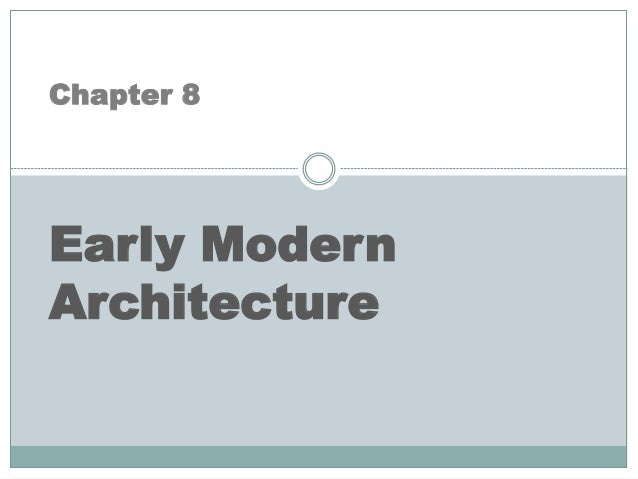 Chapter 8 early modern architecture