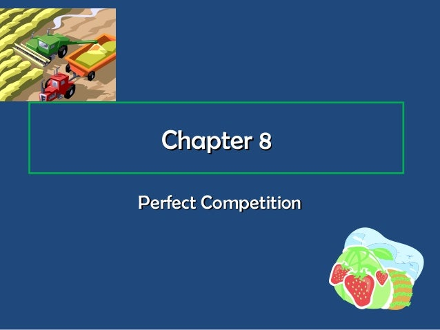Chapter 8Perfect Competition