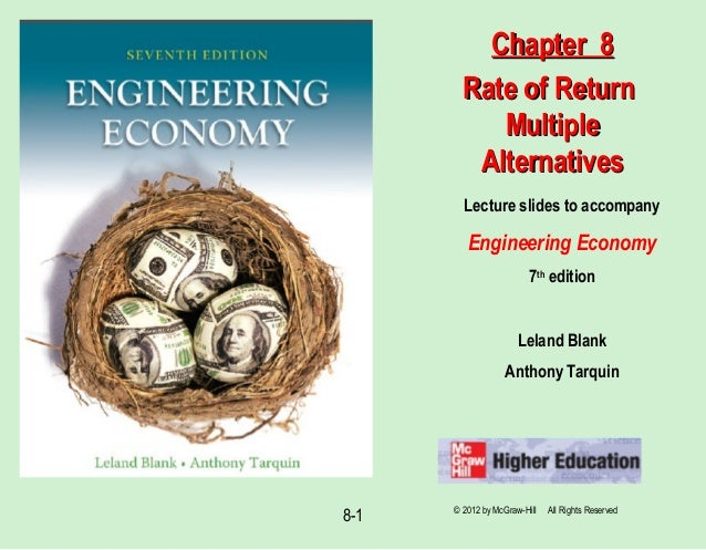 8-1 Lecture slides to accompany Engineering Economy 7th edition Leland Blank Anthony Tarquin Chapter 8Chapter 8 Rate of Re...