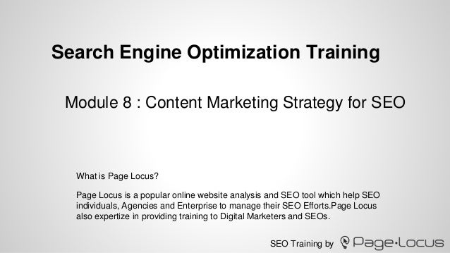 SEO Training by Search Engine Optimization Training Page Locus is a popular online website analysis and SEO tool which hel...