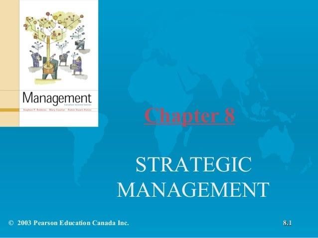 Chapter 8 STRATEGIC MANAGEMENT © 2003 Pearson Education Canada Inc.  8.1
