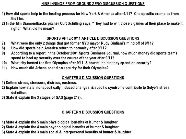 <ul><li>NINE INNINGS FROM GROUND ZERO DISCUSSION QUESTIONS </li></ul><ul><li>1) How did sports help in the healing process...