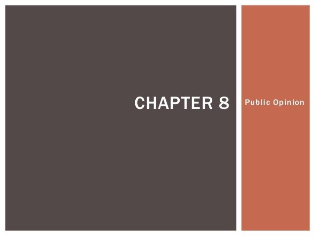 Public OpinionCHAPTER 8