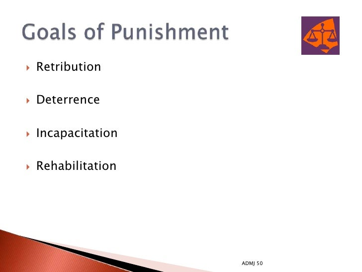 retribution deterrence rehabilitation restoration and incapacitation Define and explain the following sentencing philosophies: deterrence, incapacitation, rehabilitation, restoration, retribution.