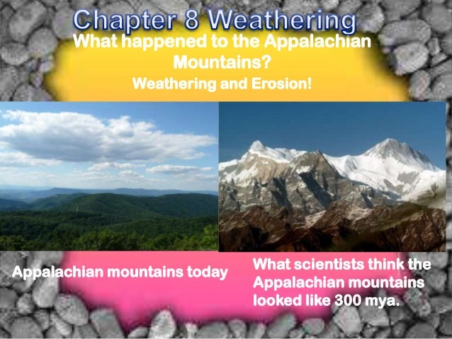 What happened to the Appalachian                 Mountains?               Weathering and Erosion!Appalachian mountains tod...