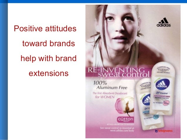 8 - 16 Positive attitudes toward brands help with brand extensions