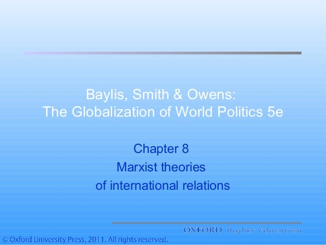 Baylis, Smith & Owens: The Globalization of World Politics 5e Chapter 8 Marxist theories of international relations