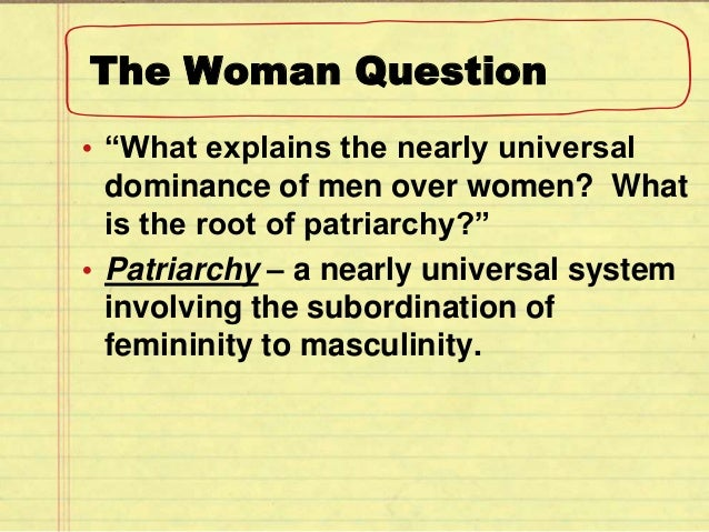 an analysis of male domination and patriarchy Mary daly, patriarchy, feminism, patriarchal male, patriarchal female, patriarchal  and as an institutional structure of male domination (rowbotham 2006:52) therborn.