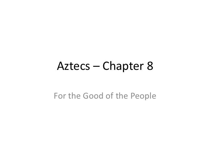 Aztecs – Chapter 8For the Good of the People