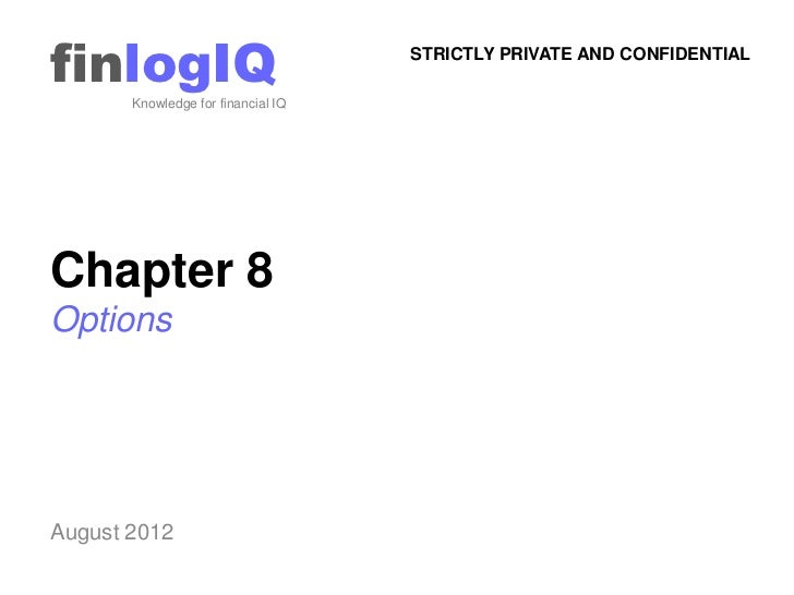 finlogIQ       Knowledge for financial IQ                                    STRICTLY PRIVATE AND CONFIDENTIALChapter 8Opt...