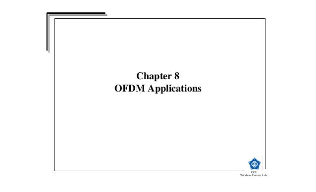 Chapter 8OFDM Applications                            CCU                    Wireless Comm. Lab.