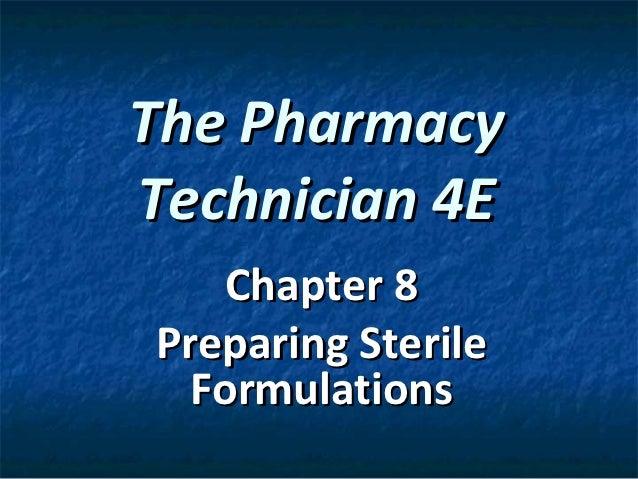 The PharmacyTechnician 4E    Chapter 8Preparing Sterile  Formulations
