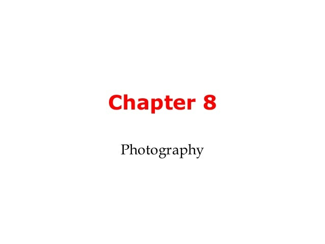 Chapter 8 Photography
