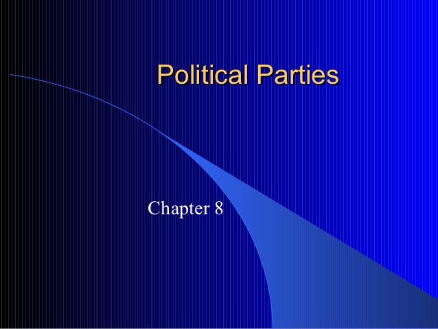 Political PartiesChapter 8