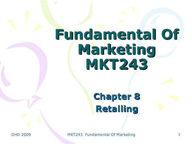 Fundamental Of             Marketing              MKT243                       Chapter 8                       RetailingDH...