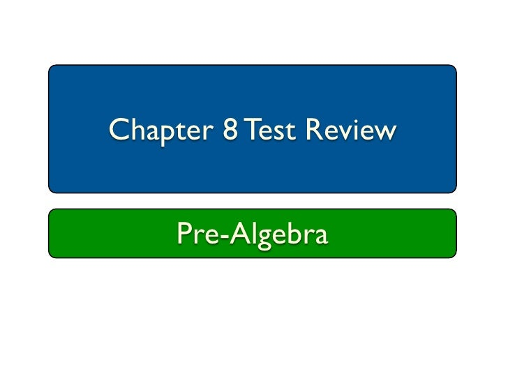 Chapter 8 Test Review    Pre-Algebra