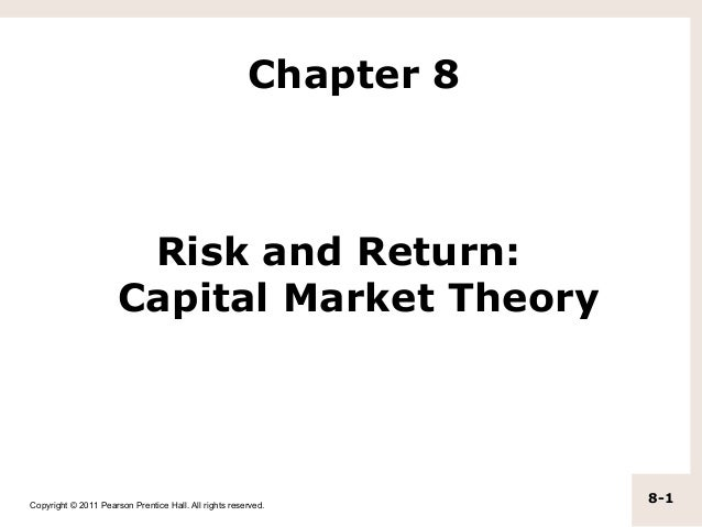Chapter 8                       Risk and Return:                      Capital Market TheoryCopyright © 2011 Pearson Prenti...