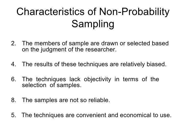 non probability sampling methods essay Free essay: sampling is the framework on which any form of research is carried  out  convenience sampling is a non-probability sampling technique where.