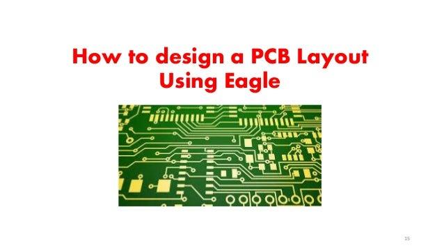 Schematic and PCB Design Using Eagle