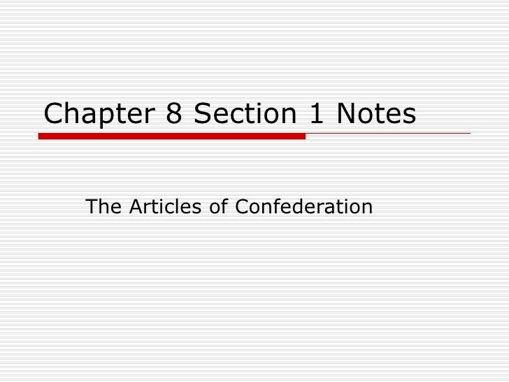 Chapter 8 Section 1 Notes The Articles of Confederation