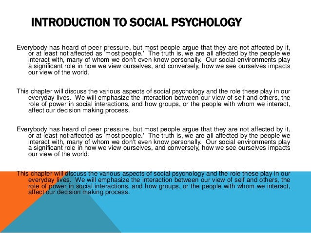 chapter 8 psychology Table of contents chapter 1: introduction to psychology and research methods chapter 1: section 1:- introduction to psychology and research methods chapter 1:  chapter 8: social psychology chapter 8: section 1: social psychology chapter 8: section 2: our view of self and others.