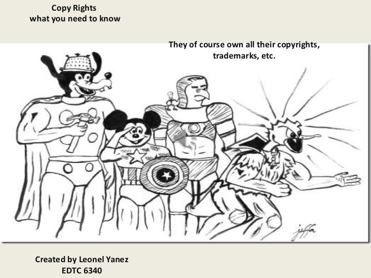 Copy Rightswhat you need to know                           They of course own all their copyrights,                       ...