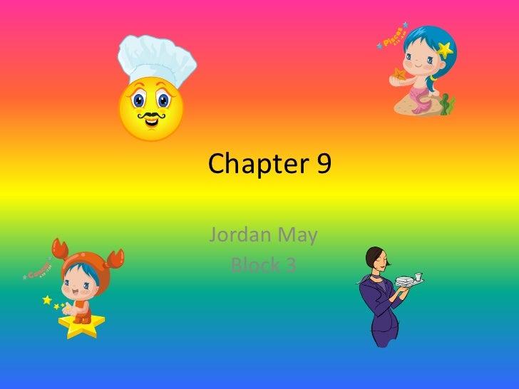 Chapter 9  Jordan May   Block 3