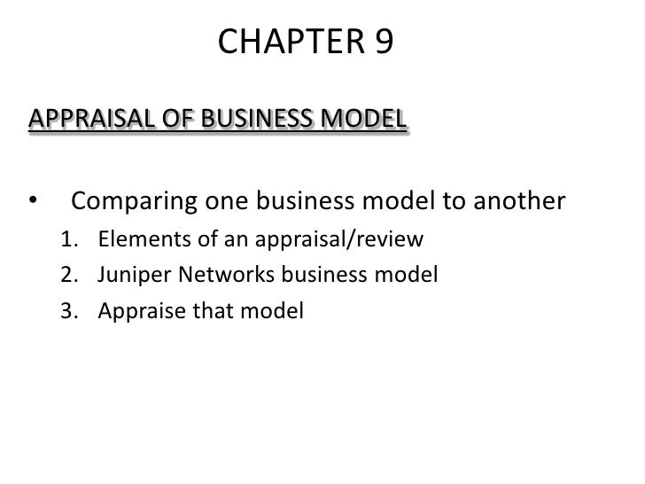 CHAPTER 9<br />APPRAISAL OF BUSINESS MODEL<br />Comparing one business model to another<br />Elements of an appraisal/revi...