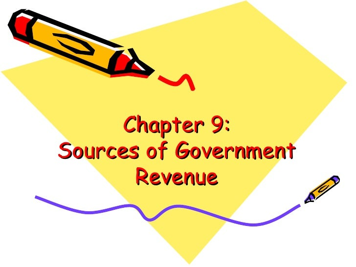 Chapter 9: Sources of Government Revenue