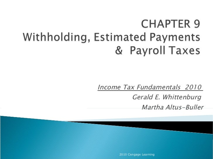 Income Tax Fundamentals  2010  Gerald E. Whittenburg  Martha Altus-Buller 2010 Cengage Learning
