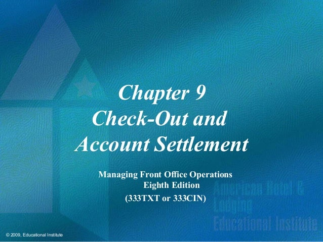 Chapter 9 Check-Out and  Account Settlement Managing Front Office Operations Eighth Edition (333TXT or 333CIN)
