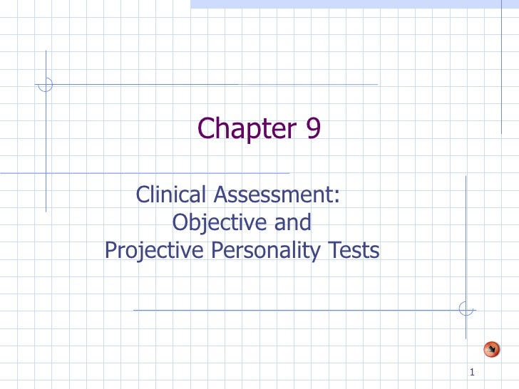 Chapter 9 Clinical Assessment:  Objective and Projective Personality Tests