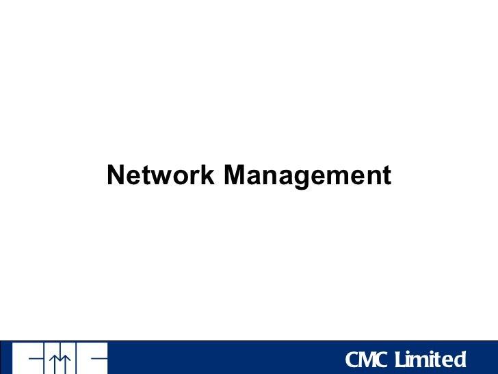 Network Management               CMC Limited