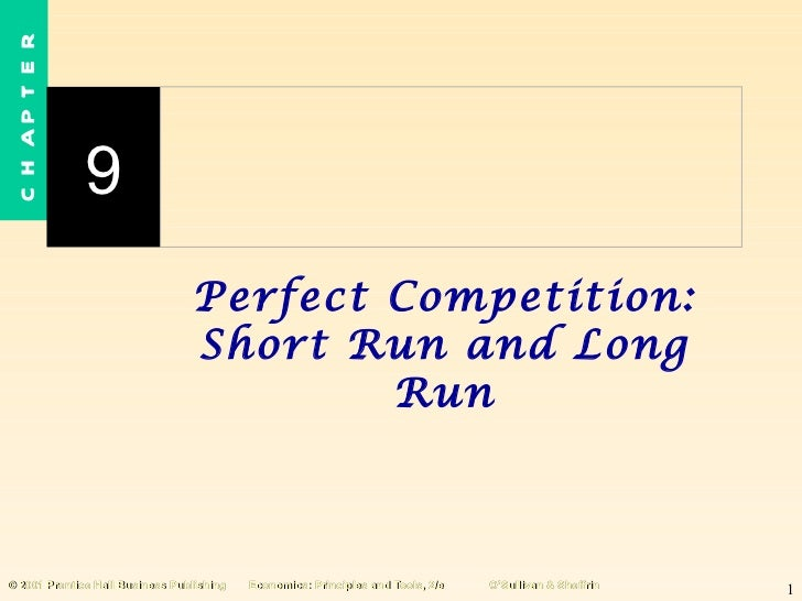 Perfect Competition: Short Run and Long Run