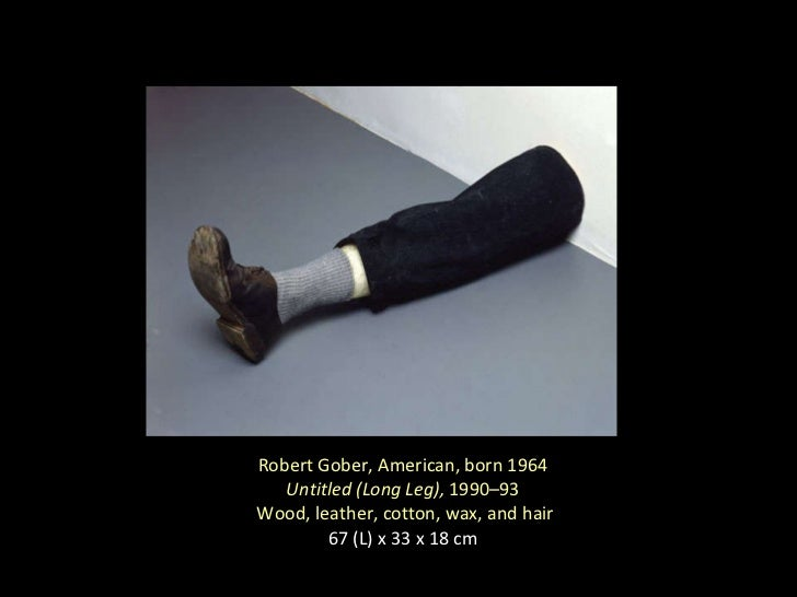 Robert Gober, American, born 1964  Untitled (Long Leg),  1990–93  Wood, leather, cotton, wax, and hair 67 (L) x 33 x 18 cm