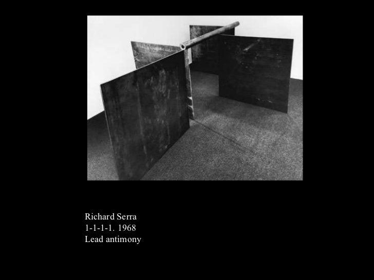 Richard Serra 1-1-1-1. 1968 Lead antimony