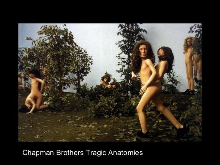 Chapman Brothers Tragic Anatomies