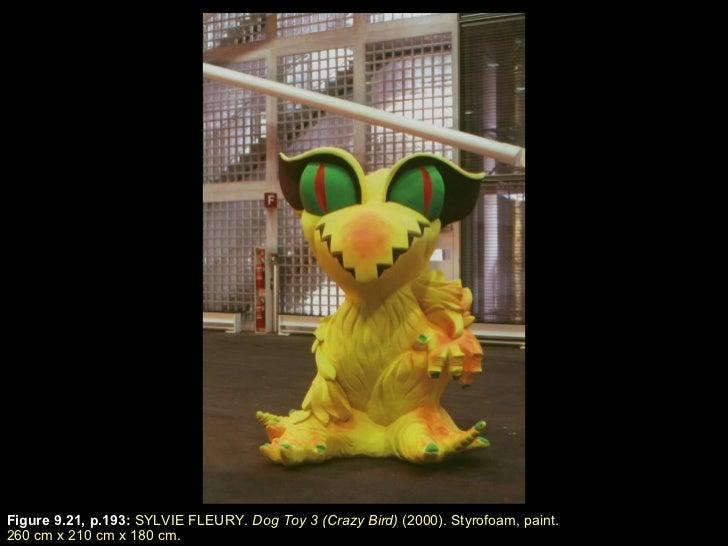 Figure 9.21, p.193 :  SYLVIE FLEURY.  Dog Toy 3 (Crazy Bird)  (2000). Styrofoam, paint.  260 cm  x  210 cm  x  180 cm.