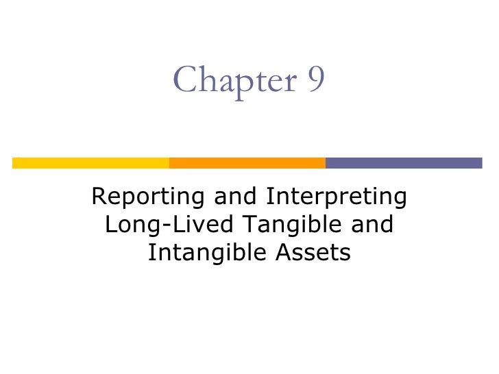 Chapter 9Reporting and Interpreting Long-Lived Tangible and    Intangible Assets