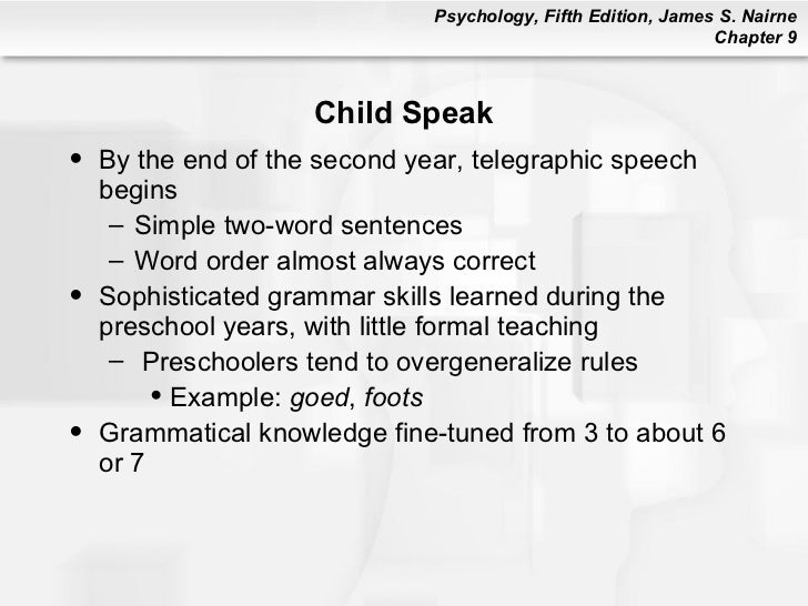 Psychology 101 Chapter 9 – Telegraphic Speech Example