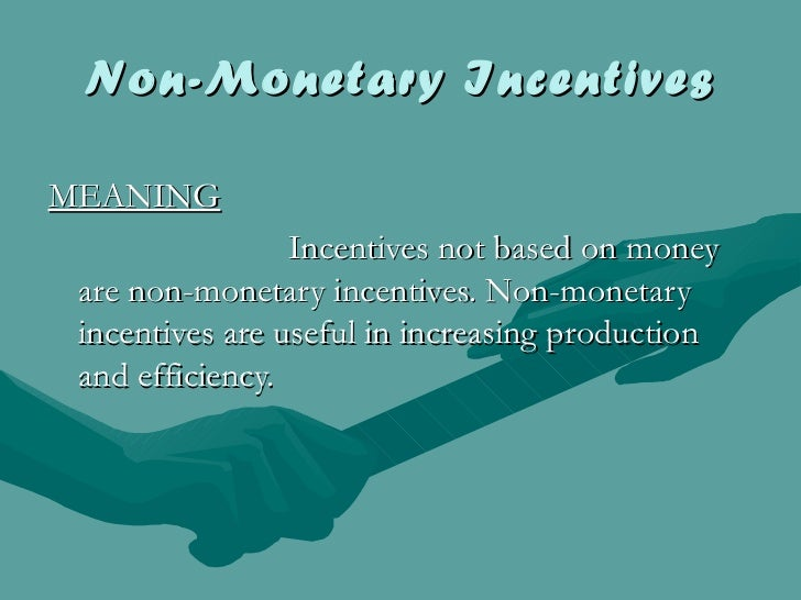 do non monetary incentives facilitate strategy execution at hmi Rewards and incentives in the workplace have benefits non-monetary incentives reward employee these programs help workers maintain a balance between.