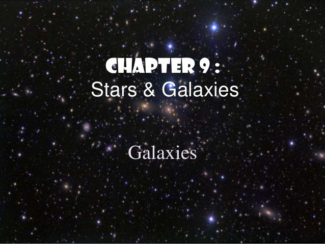 Chapter 9 :Stars & Galaxies   Galaxies
