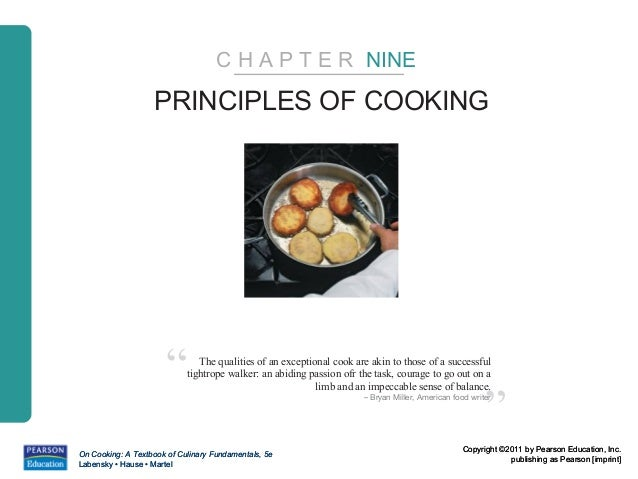 """C H A P T E R NINE                   PRINCIPLES OF COOKING                      """"        The qualities of an exceptional c..."""