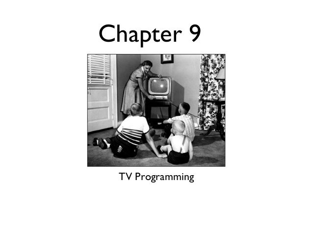 Chapter 9 TV Programming