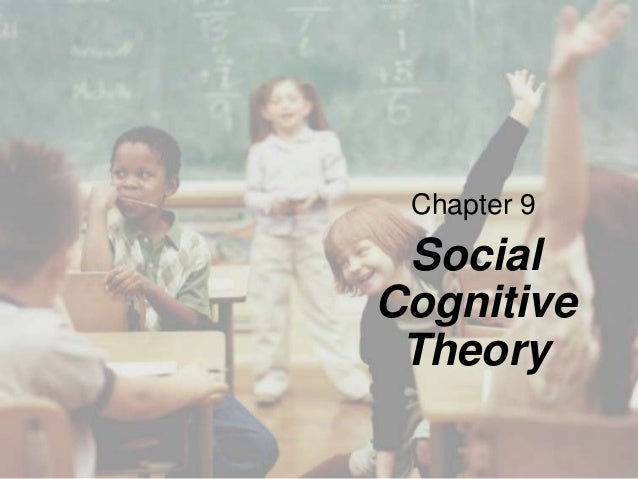 Chapter 9  Social Cognitive Theory