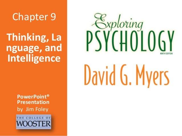 Chapter 9 Thinking, La nguage, and Intelligence  PowerPoint® Presentation by Jim Foley