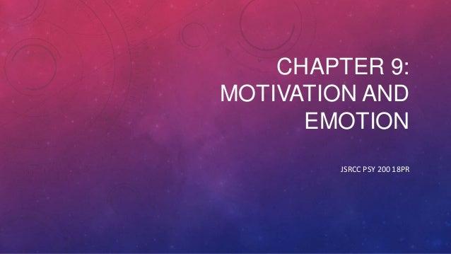 CHAPTER 9: MOTIVATION AND EMOTION JSRCC PSY 200 18PR