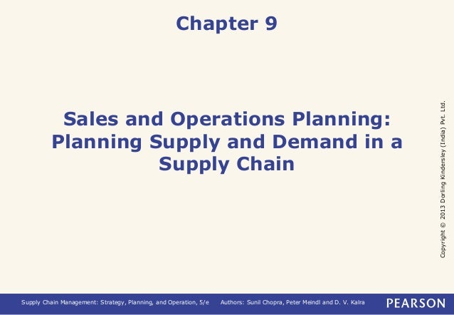 Copyright © 2013 Dorling Kindersley (India) Pvt. Ltd.  Chapter 9  Sales and Operations Planning:  Planning Supply and Dema...