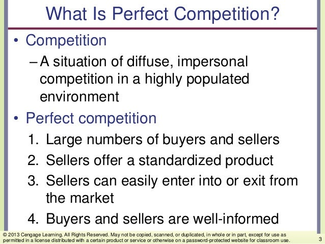 What Is Perfect Competition? • Competition –A situation of diffuse, impersonal competition in a highly populated environme...