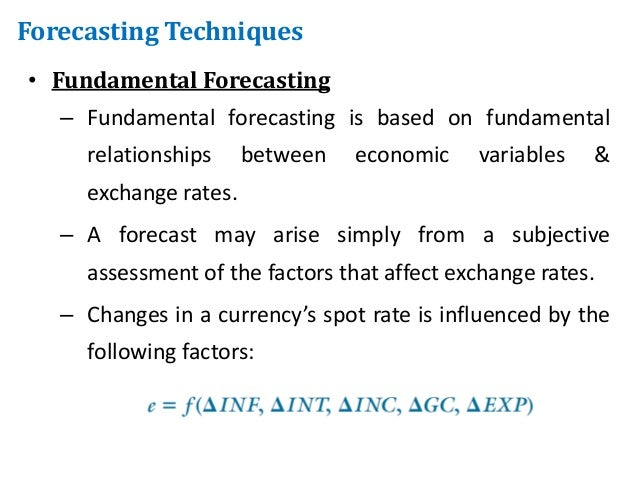 forecasting exchange rates Forecasting exchange rates two approaches to forecasting fundamental analysis examines economic relationships and financial data to arrive at a forecast – a free.